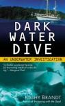 Dark Water Dive - Kathy Brandt