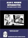 Alan E. Nourse Resurrected: The Works of Alan E. Nourse - Alan E. Nourse, Greg Fowlkes