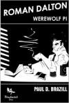 Roman Dalton - Werewolf PI - Paul D. Brazill