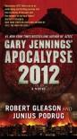 Gary Jennings' Apocalypse 2012 - Robert Gleason, Junius Podrug, Gary Jennings