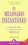 El millonario instantáneo (Narrativa empresarial) - Mark Fisher