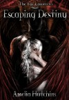 Escaping Destiny - Amelia Hutchins