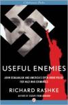 Useful Enemies: John Demjanjuk and America's Open-Door Policy For Nazi War Criminals - Richard Rashke
