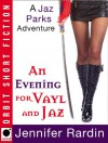 An Evening for Vayl and Jaz - Jennifer Rardin