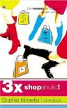 Shopaholic ! omnibus - Sophie Kinsella