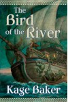 The Bird of the River - Kage Baker