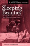 Sleeping Beauties: Sleeping Beauty and Snow White Tales from Around the World - Heidi Anne Heiner
