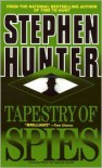 Tapestry Of Spies - Stephen Hunter