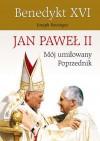 Jan Paweł II - mój umiłowany Poprzednik - Benedykt XVI ((papież ;)