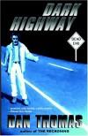 Dark Highway - Dan Thomas