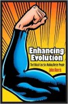 Enhancing Evolution: The Ethical Case for Making Better People - 0691128448