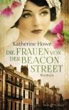 Die Frauen von der Beacon Street: Roman - Katherine Howe