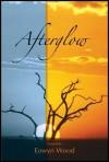Afterglow - Eowyn Wood