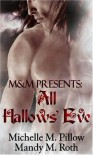 All Hallows' Eve - Michelle M. Pillow, Mandy M. Roth
