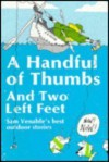 A Handful Of Thumbs And Two Left Feet: Sam Venable'S Best Outdoor Stories - Sam Venable