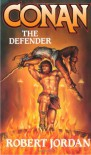 Conan the Defender - Robert Jordan