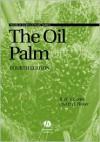 The Oil Palm - R. H. V. Corley, P. B. Tinker, Pbh Tinker, Tinker P. B. H.