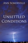 Unsettled Conditions  (Pindone Files #4-5) - Ann Somerville