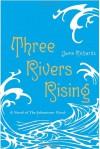 Three Rivers Rising - Jame Richards