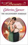 The Millionaire's Marriage - Catherine Spencer