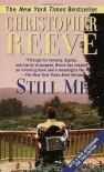 Still Me: With a New Afterword for this Edition - Christopher Reeve