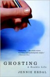 Ghosting: A Double Life - Jennie Erdal