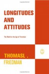 Longitudes and Attitudes: The World in the Age of Terrorism - Thomas L. Friedman, Debbie Glasserman
