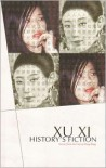 Historys Fiction - Xu Xi