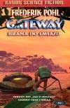 Gateway. Brama do gwiazd - Frederik Pohl
