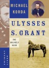 Ulysses S. Grant: The Unlikely Hero - Michael Korda