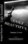 Ugly Beautiful - Sean-Paul Thomas