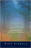 Sacred Journey - Spiritual wisdom for times of transition - Mike Riddell
