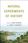 Natural Experiments of History - Jared Diamond, James A. Robinson