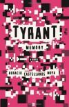 Tyrant Memory - Horacio Castellanos Moya, Katherine Silver