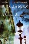 A Certain Justice (Adam Dalgliesh, #10) - P.D. James