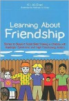 Learning About Friendship: Stories to Support Social Skills Training in Children with Asperger Syndrome and High Functioning Autism - K. I. Al-Ghani, Haitham Al-Ghani