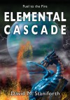 Elemental Cascade (Fuel to the Fire) - David Staniforth