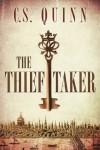 The Thief Taker - C.S. Quinn