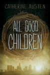 All Good Children - Catherine Austen