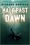 Half-Past Dawn: A Thriller - Richard Doetsch