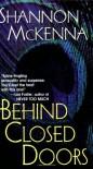 Behind Closed Doors - Shannon McKenna