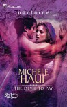 The Devil To Pay  (Harlequin Nocturne, #55) - Michele Hauf