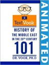History of the Middle East in the 20th Century 101: The Animated TextVook (Kindle Edition with Audio/Video) - Dr. Vook