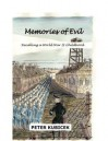 Memories of Evil: Recalling a World War II Childhood - Peter Kubicek