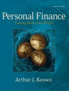 Personal Finance: Turning Money Into Wealth, Student Value Edition Plus New Myfinancelab with Pearson Etext -- Access Card Package - Arthur J. Keown