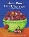 Life is a Bowl Full of Cherries - Vanita Oelschlager, Robin Hegan