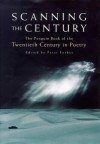 Scanning the Century: The Penguin Book of the Twentieth Century in Poetry - Peter Forbes