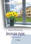 Jeszcze żyję... - Joanna Tlałka-Stovrag