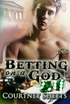 Betting on a God - Courtney Sheets