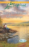 Making His Way Home - Kathryn Springer